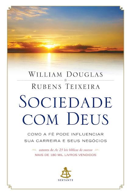Sociedade com Deus William Douglas, Rubens Teixeira