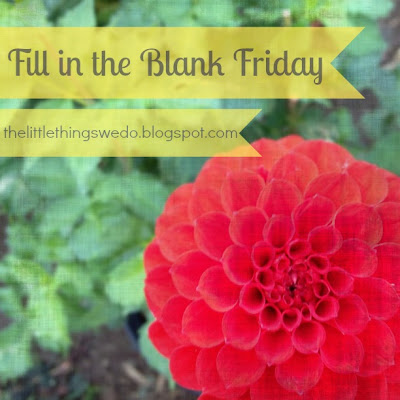 Fill In The Blanks Friday - 12th October