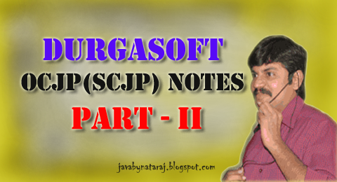 Durgasoft OCJP Notes Part-II_JavabynataraJ
