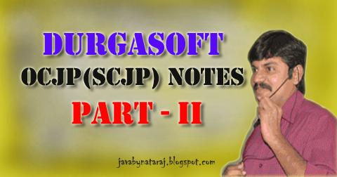 DurgaSoft OCJP(SCJP) Notes Part-II Download | JAVAbyNATARAJ