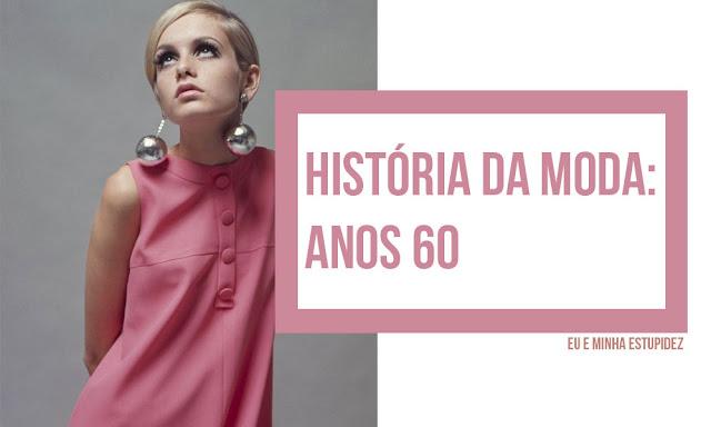 História da Moda Anos 60