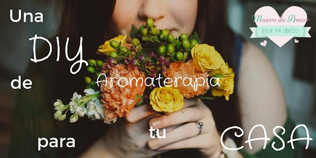 http://www.muerodeamorporladeco.com/2016/08/diy-home-aromaterapia.html