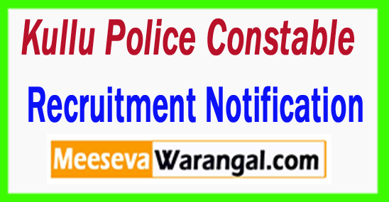 Kullu Police Constable Recruitment Notification 2017
