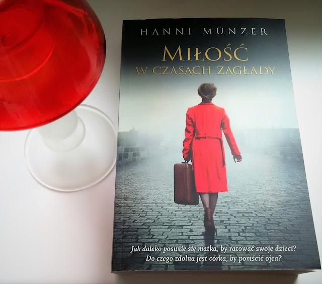 """Bo tylko miłość może ocalić świat. Recenzja przedpremierowa """"Miłości w czasach zagłady"""" Hanni Münzer."""