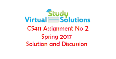CS411 Assignment No 2 Solution and Discussion Spring 2017