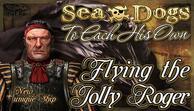 Sea Dogs To Each His Own Flying the Jolly Roger