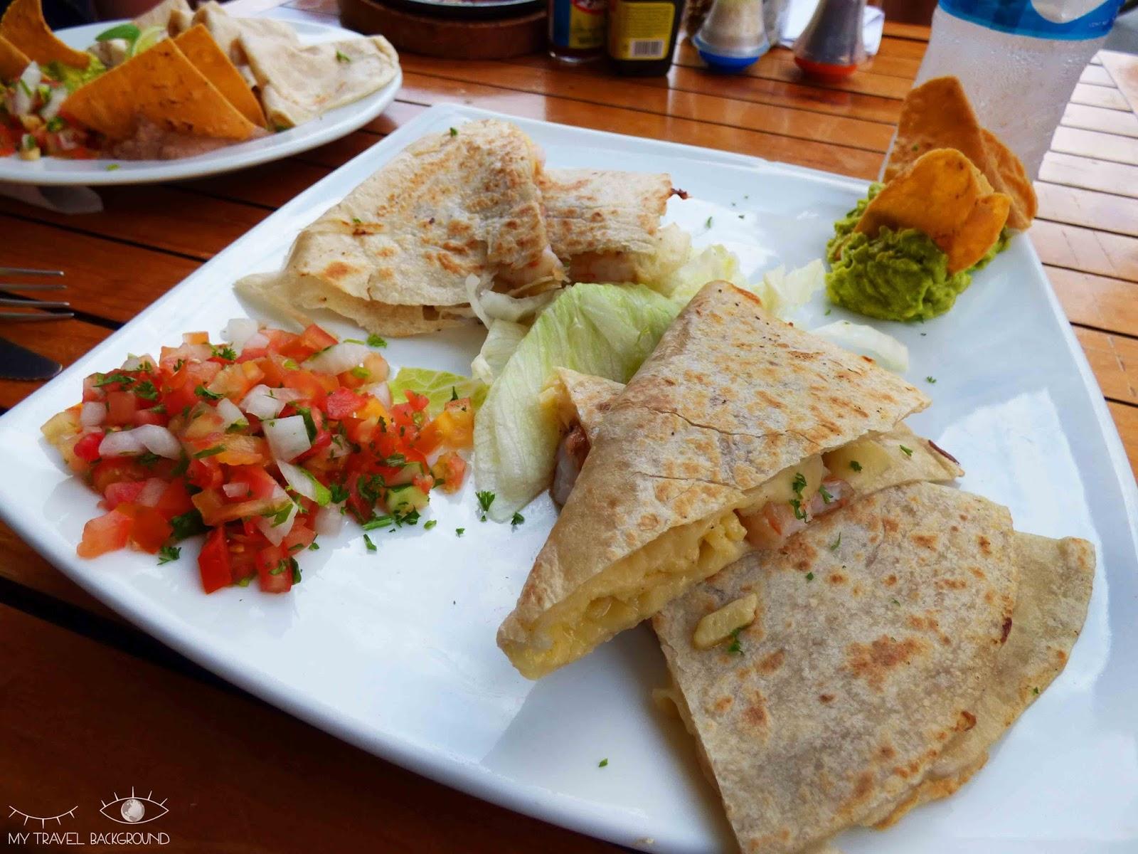 My Travel Background : 14 plats typiques dégustés en voyage - Quesadillas au Mexique, Île de Cozumel