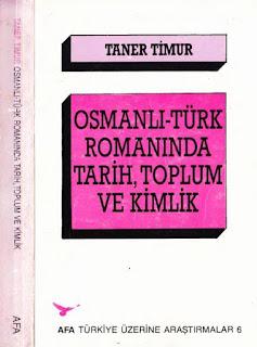 Taner Timur - Osmanlı-Türk Romanında Tarih, Toplum ve Kimlik