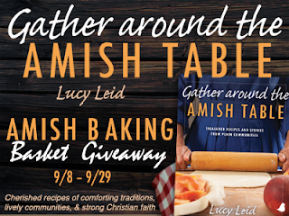 Lucy Leid's GATHER AROUND THE AMISH TABLE Amish Baking Basket Giveaway!