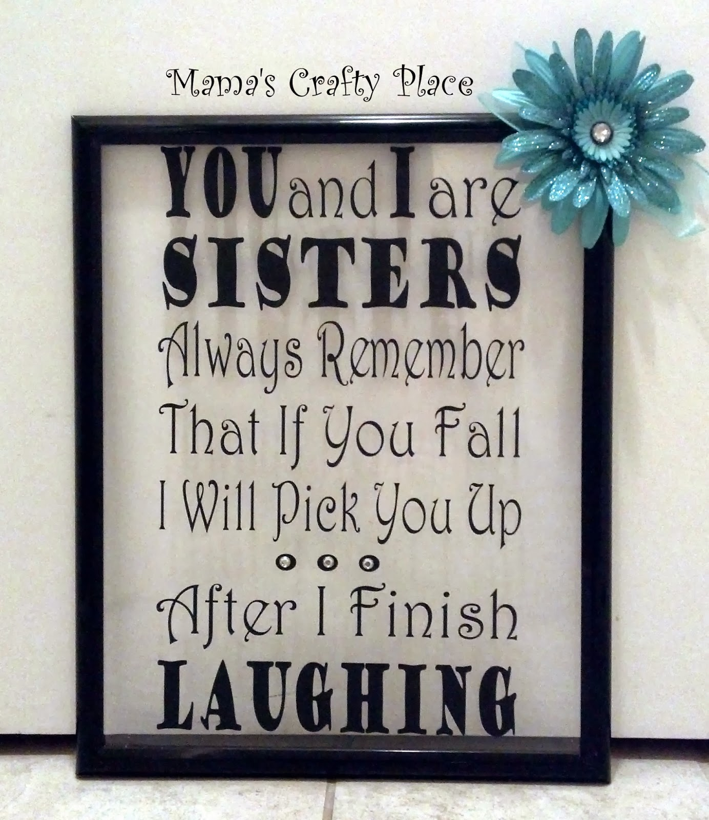 Mama's Crafts: Frame with Sister Quote....