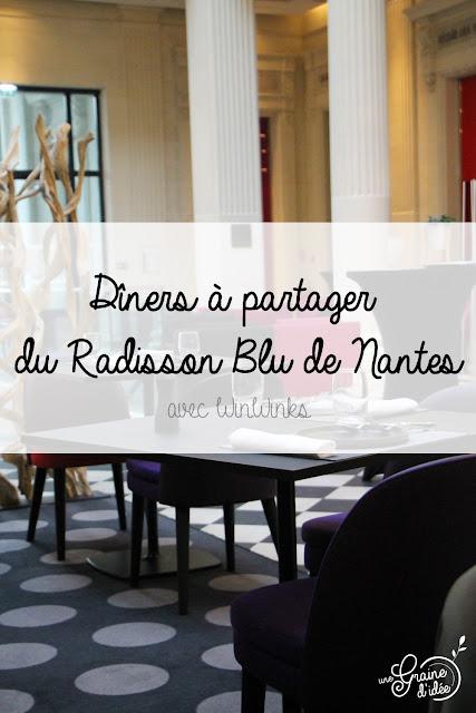 Dîners à partager Radisson Blu Nantes Winwinks Bons Plans