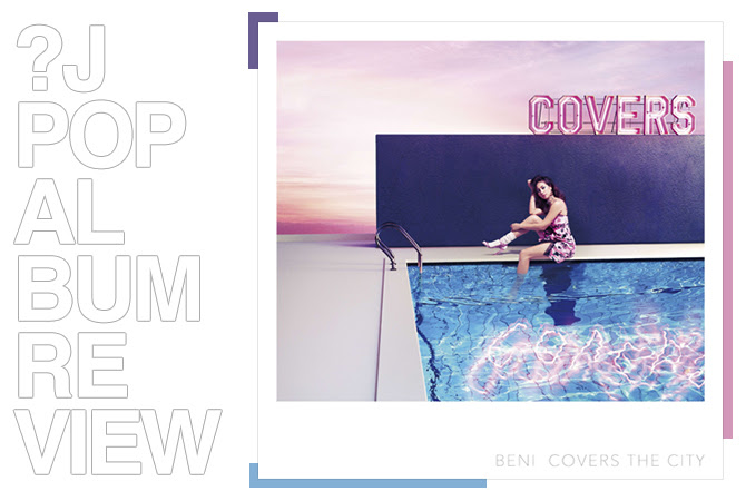 Album review: Beni - Covers the city | Random J Pop