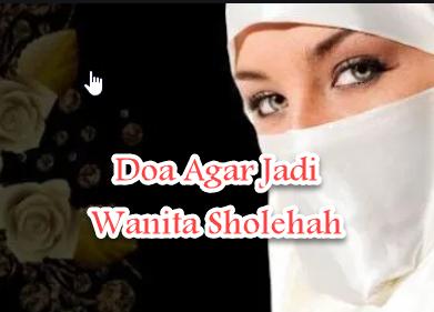 Doa Agar Menjadi Wanita Sholehah Perjalanan Do A