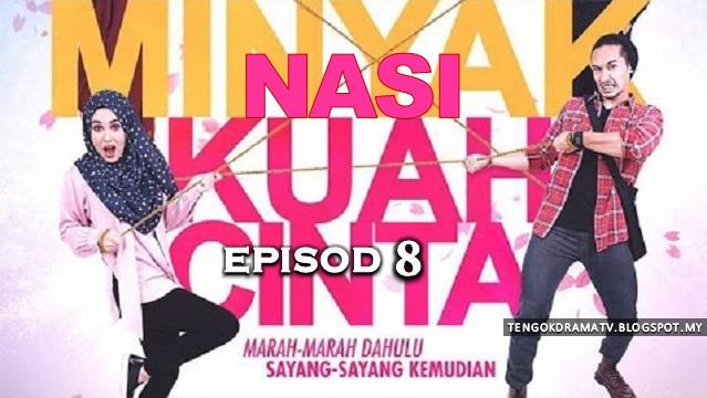 Drama Nasi Minyak Kuah Cinta – Episod 8