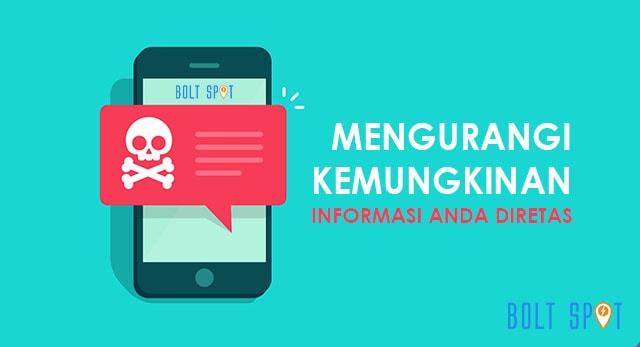 Mengurangi kemungkinan info pribadi anda diretas