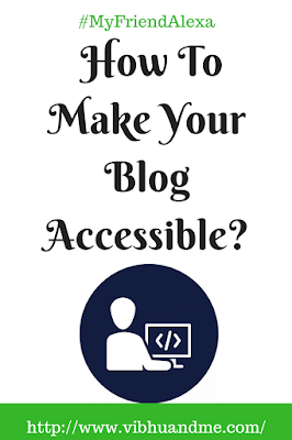 How To Make Your Blog Accessible  - Vibhu & Me