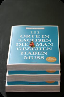 111 Orte in Sachsen, die man gesehen haben muss*