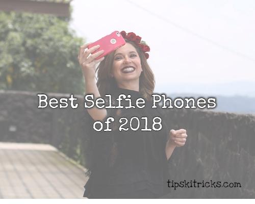 Best Selfie Phones 2018