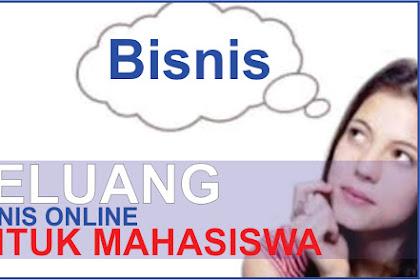 Peluang Bisnis Online Untuk Mahasiswa