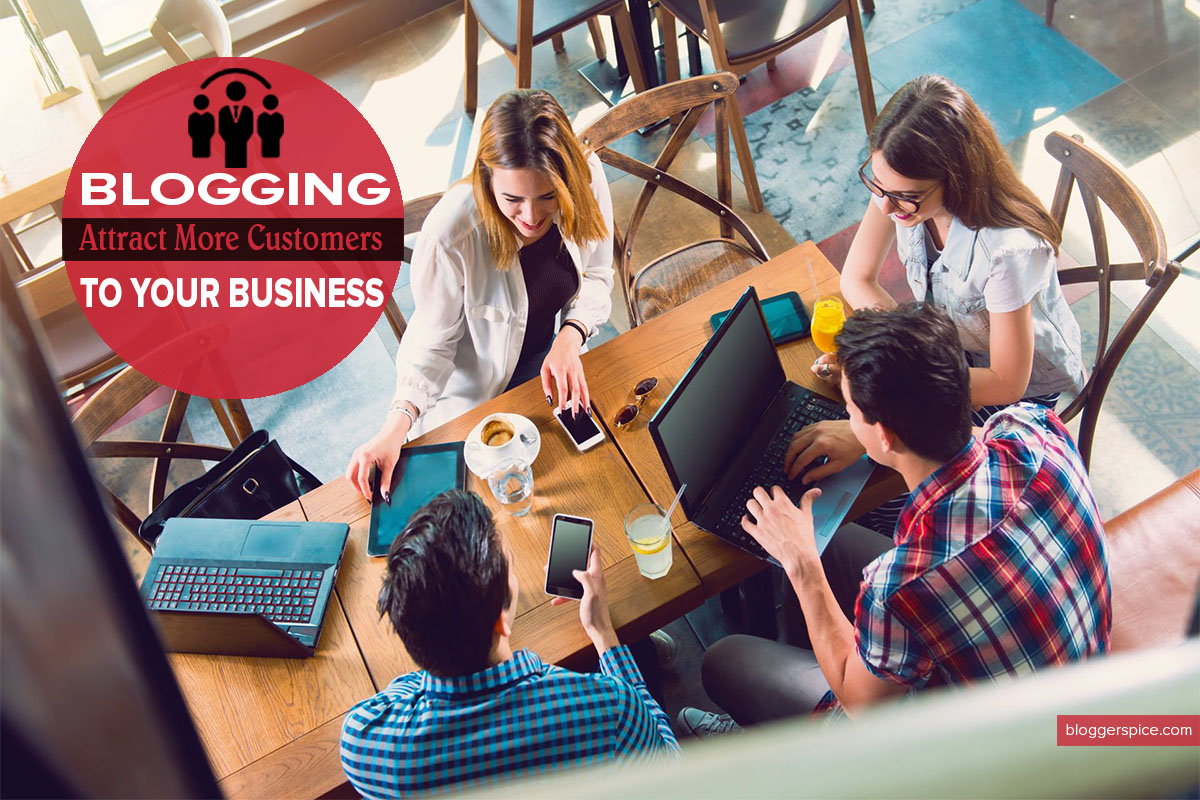How Blogging Can Help You Attract More Customers to Your Business?