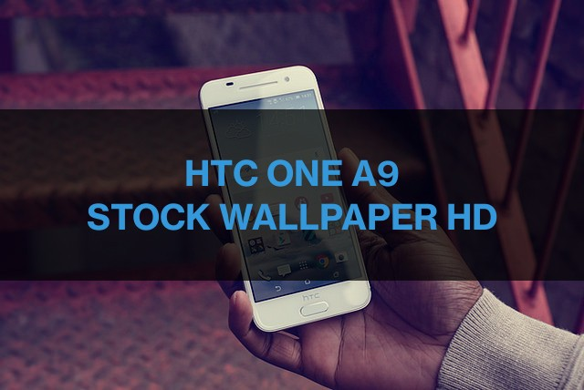 HTC One A9 Default Wallpapers HD