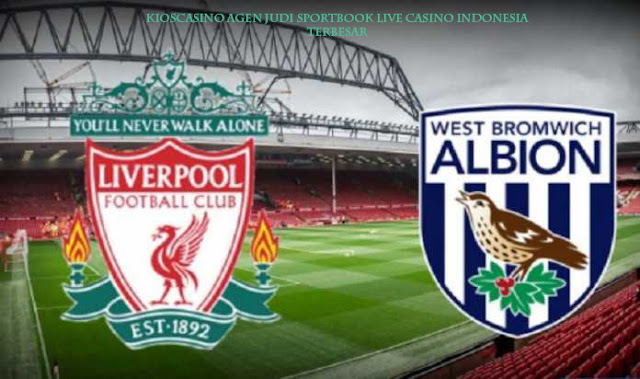 Prediksi FA Cup Liverpool vs West Brom 28 Januari 2018