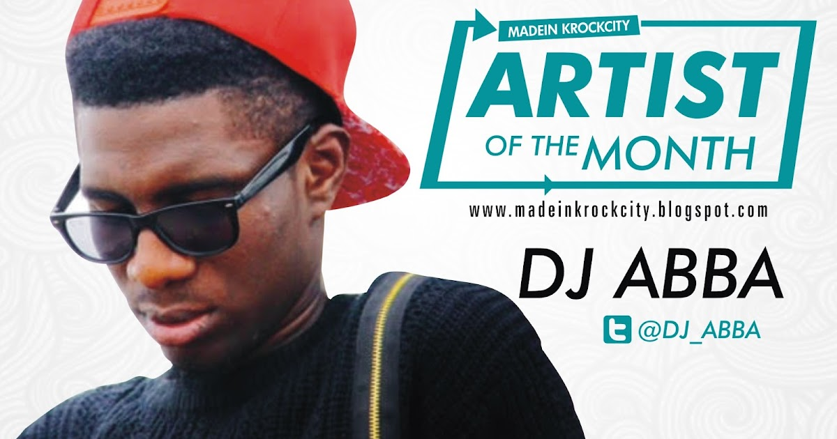 MIKC BLOG Artiste of the Month DJ ABBA (@Dj_Abba) (January 2016