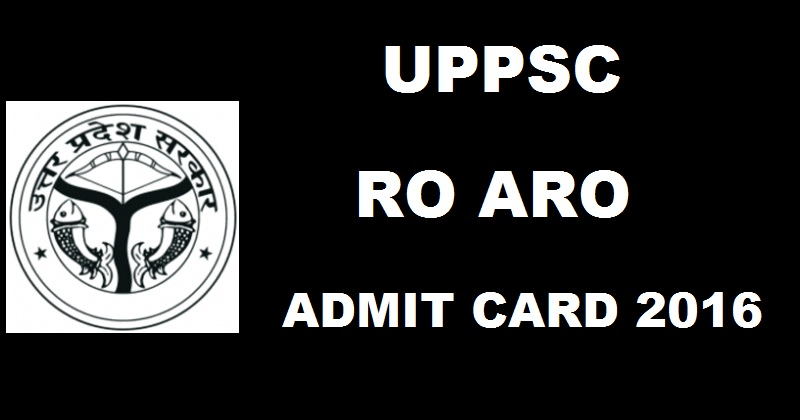 UPPSC RO ARO Prelims Admit Card 2016 Download uppsc.up.nic.in
