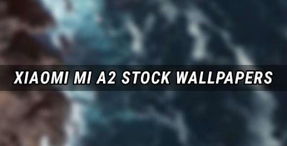 Download Kumpulan Stock Wallpaper Xiaomi Mi A2 Gratis