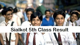 Sialkot 5th Class Result 2018 PEC Online - Sialkot Board Results - BISE