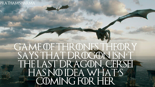 Game of Thrones theory says that Drogon isn't the last dragon