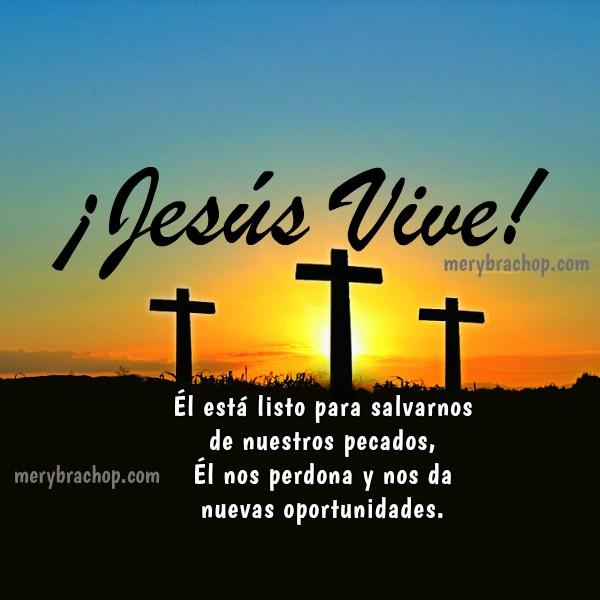 Frases cristianas de la Resurrección de Jesús. Imagen Cristiana Jesús ha Resucitado. Semana Santa. Domingo de Resurrección por Mery Bracho