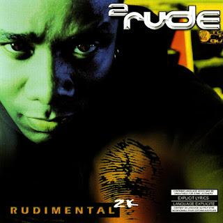 2 Rude - Rudimental 2K (1999) (Canadá)