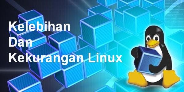 Kelebihan Kekurangan OS Linux