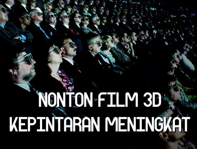 Menonton Film 3D Membuat Kepintaran Meningkat