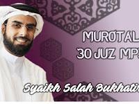 Download dan Streaming Ayat Suci Al Quran Merdu Lengkap 30 Juzz Oleh Syaikh Salah Bukhatir