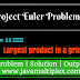 Project Euler | Problem 11 | Largest product in a grid