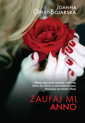 """Zaufaj mi, Anno"" Joanna Opiat - Bojarska"