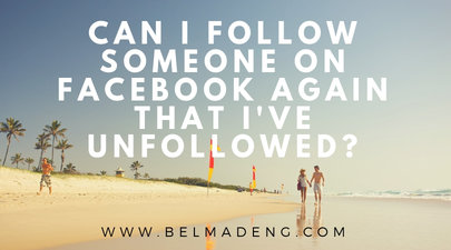 Can I follow someone on Facebook again that I've Unfollowed?