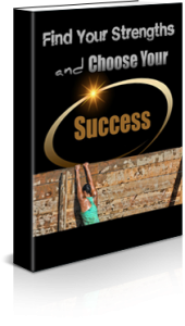 Find Your Strengths And Choose Your Success Free Self Improvement Ebook