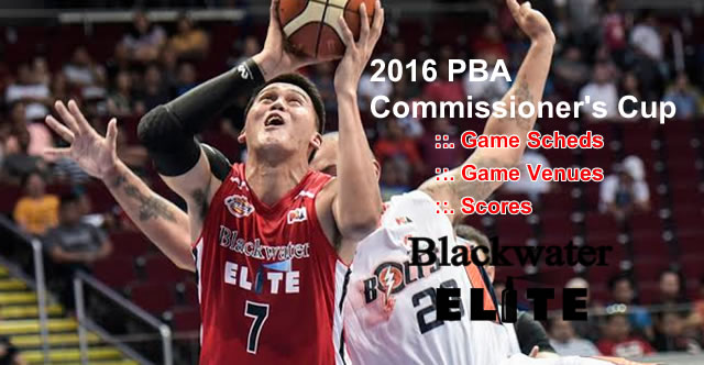 List of Blackwater Elite 11 Games Elimination Round 2016 PBA Commissioner's Cup