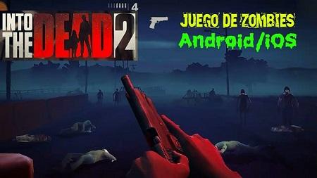 Into the Dead 2 Android iOS juego de zombies