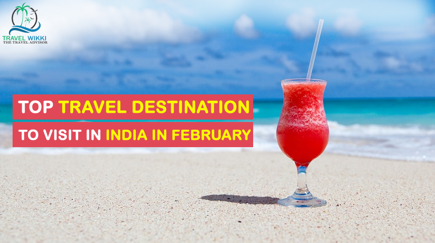 Top Travel Destination to Visit in India in February