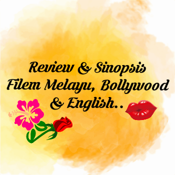 Review & Sinopsis Filem Melayu, Bollywood & English, Malay Movie, English Movie, Bollywood Movie, Filem, Films, My Review, Sinopsis, Senarai Pelakon Filem, Filem Best, Review By Miss Banu,
