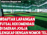 Daftar Lapangan Futsal di Jogja Lengkap dengan Nomor Teleponnya Paling LENGKAP