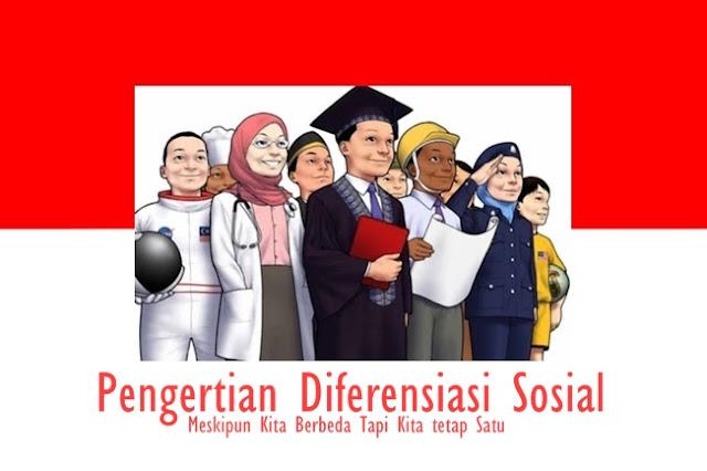 pengertian diferensiasi sosial jelaskan pengertian diferensiasi sosial