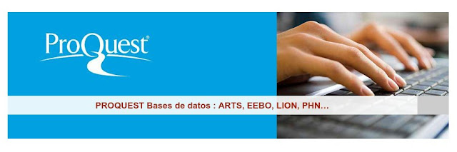 PROQUEST Bases de datos : ARTS, EEBO, LION, PHN…