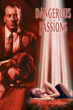 Dangerous Passions 2003 Watch Online