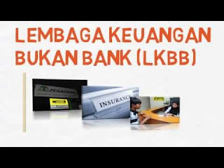 PENGERTIAN FUNGSI LEMBAGA KEUANGAN NON BANK LENGKAP