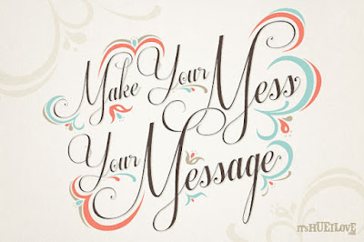 Your Mess...Your Message